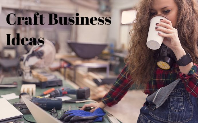 Craft Ideas for Business